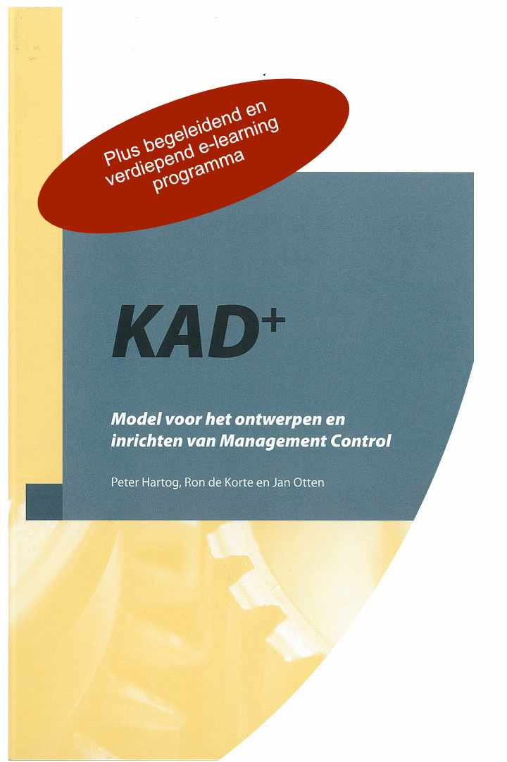 KAD+ Model voor ontwerpen en inrichten Management Control (BOEK + E-LEARNING)